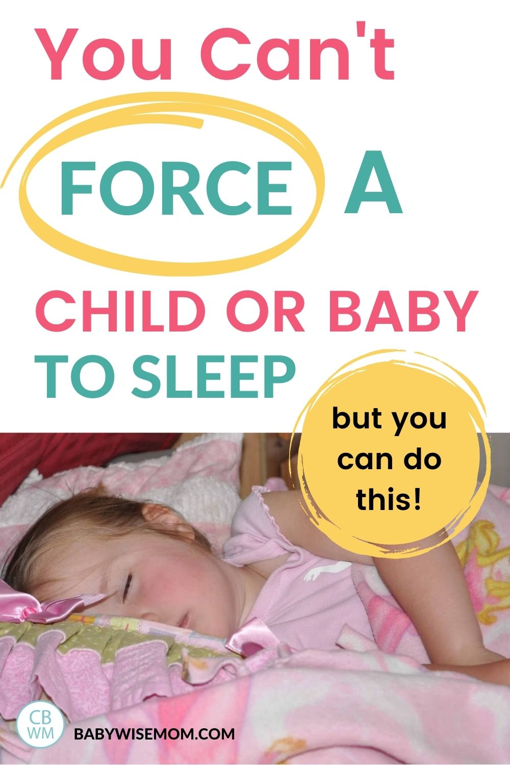You can't force kids to sleep pinnable image