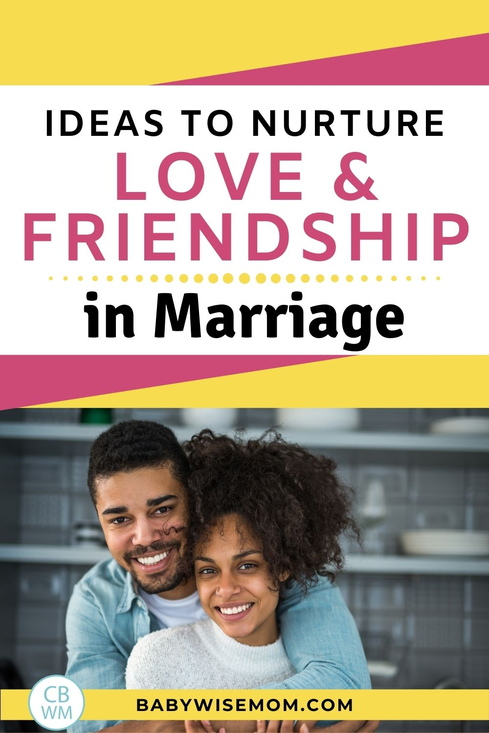 Ideas to nurture love and friendship in marriage pinnable image
