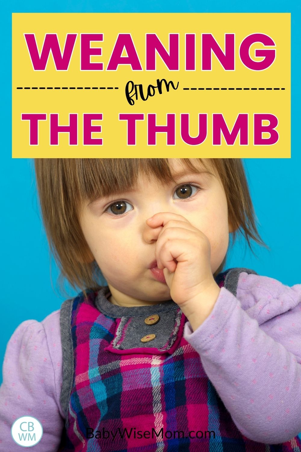 Weaning from thumb sucking