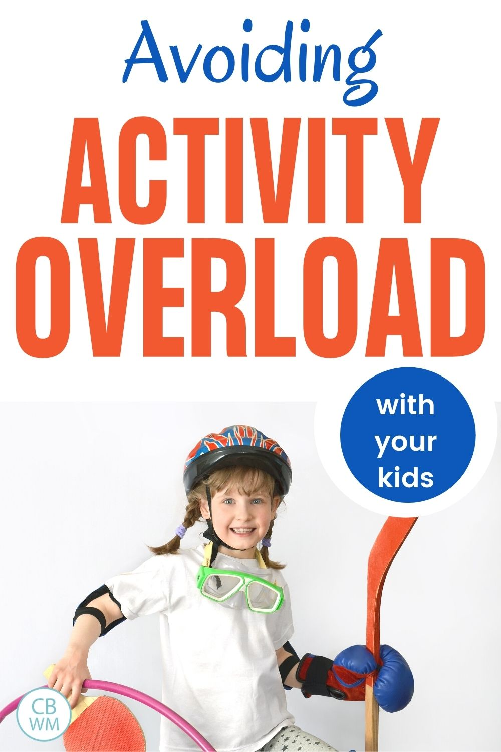 Avoiding activity overload with your kids pinnable image