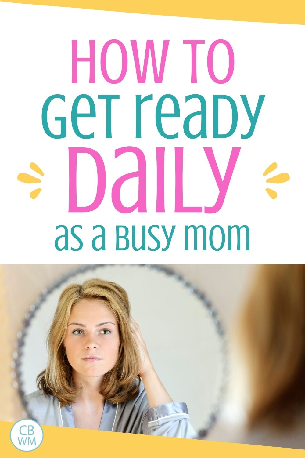 Get ready daily
