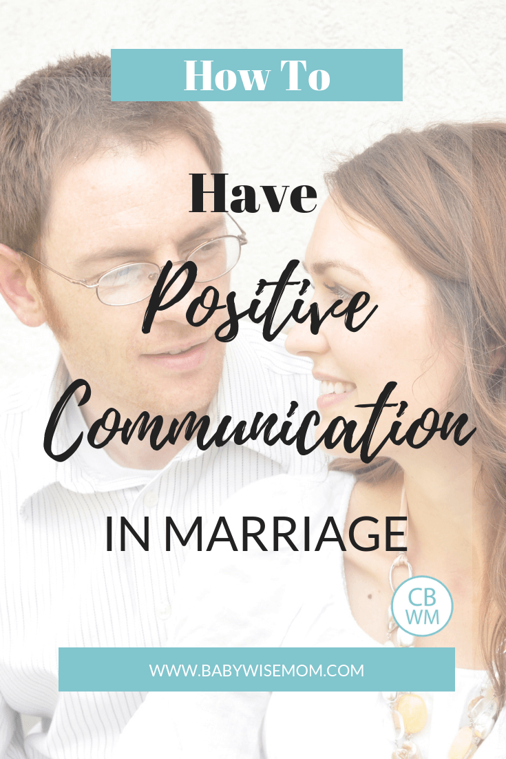 Positive Communication in Marriage. How to have positive communication in your marriage to have a happier, healthier marriage.