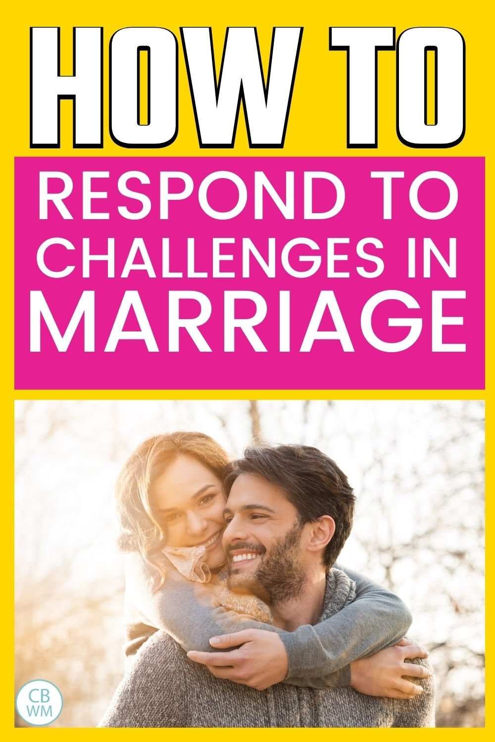 Respond to challenges in marriage