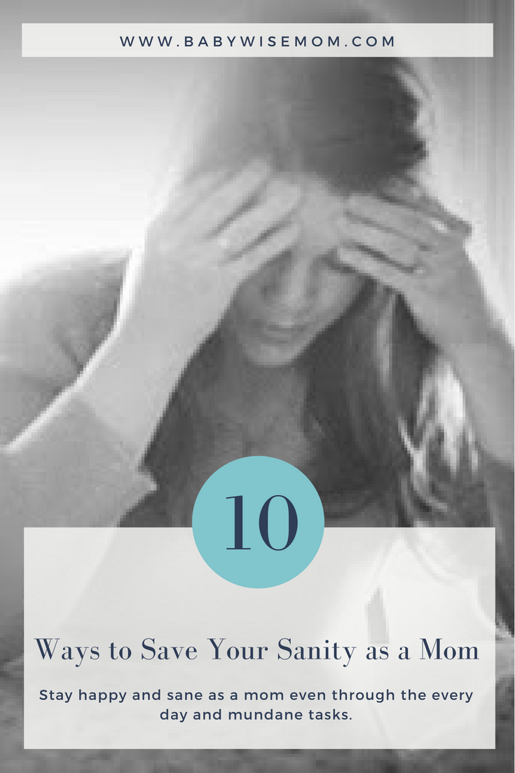10 Ways to Save Your Sanity
