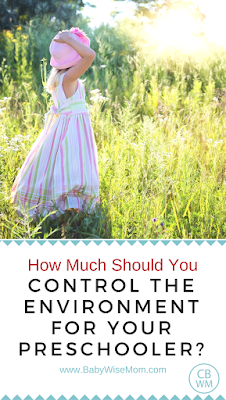 How much should you control the environment for preschoolers | parenting | preschoolers | #parenting