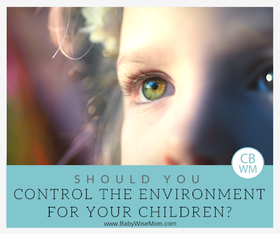 Should You Control the Environment for Your Children. What you should try to control and what you should let go.