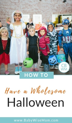 How to have a wholesome Halloween. What you can do to celebrate Halloween with your family without focusing on the gore and creepy things.