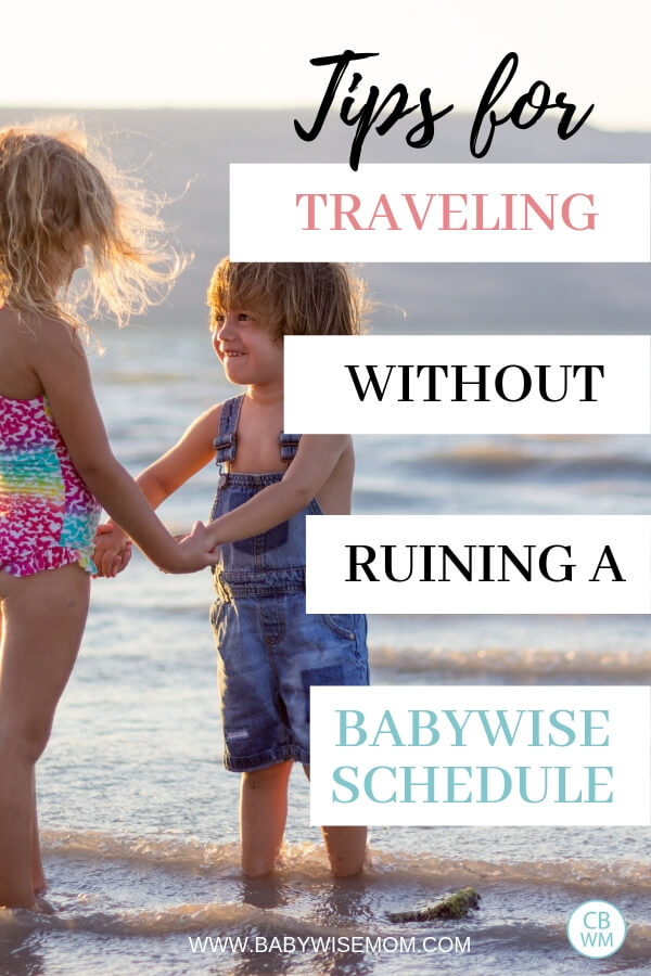 Tips for travlening without ruining a Babywise schedule