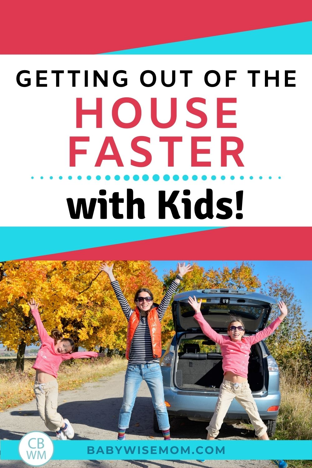 Getting out of the house faster with kids pinnable image