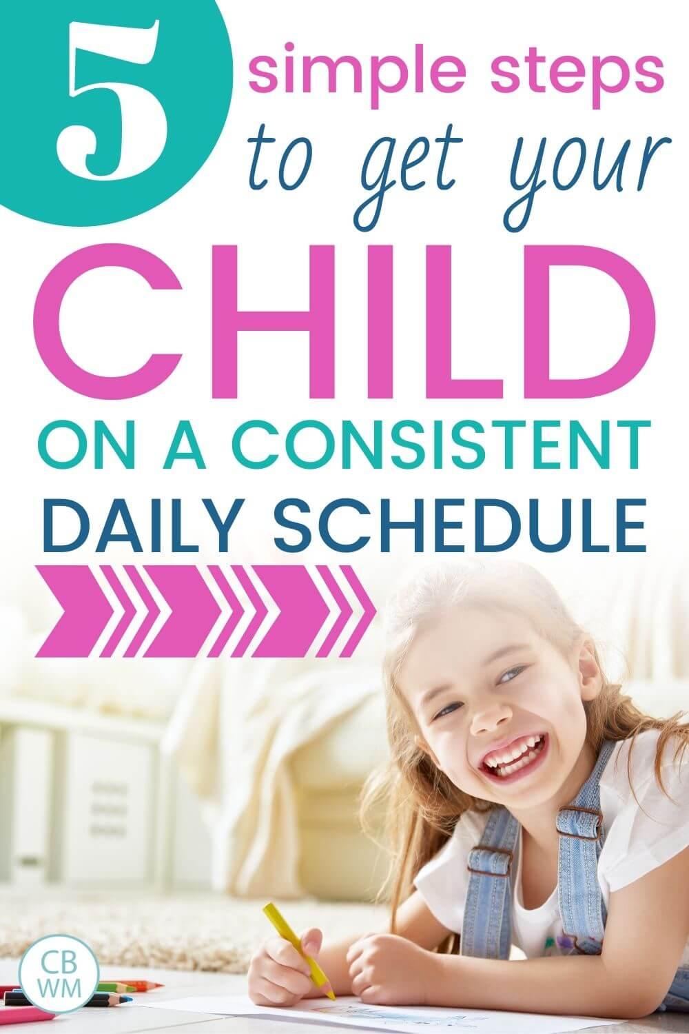 5 steps to get your child on a consistent daily schedule pinnable image