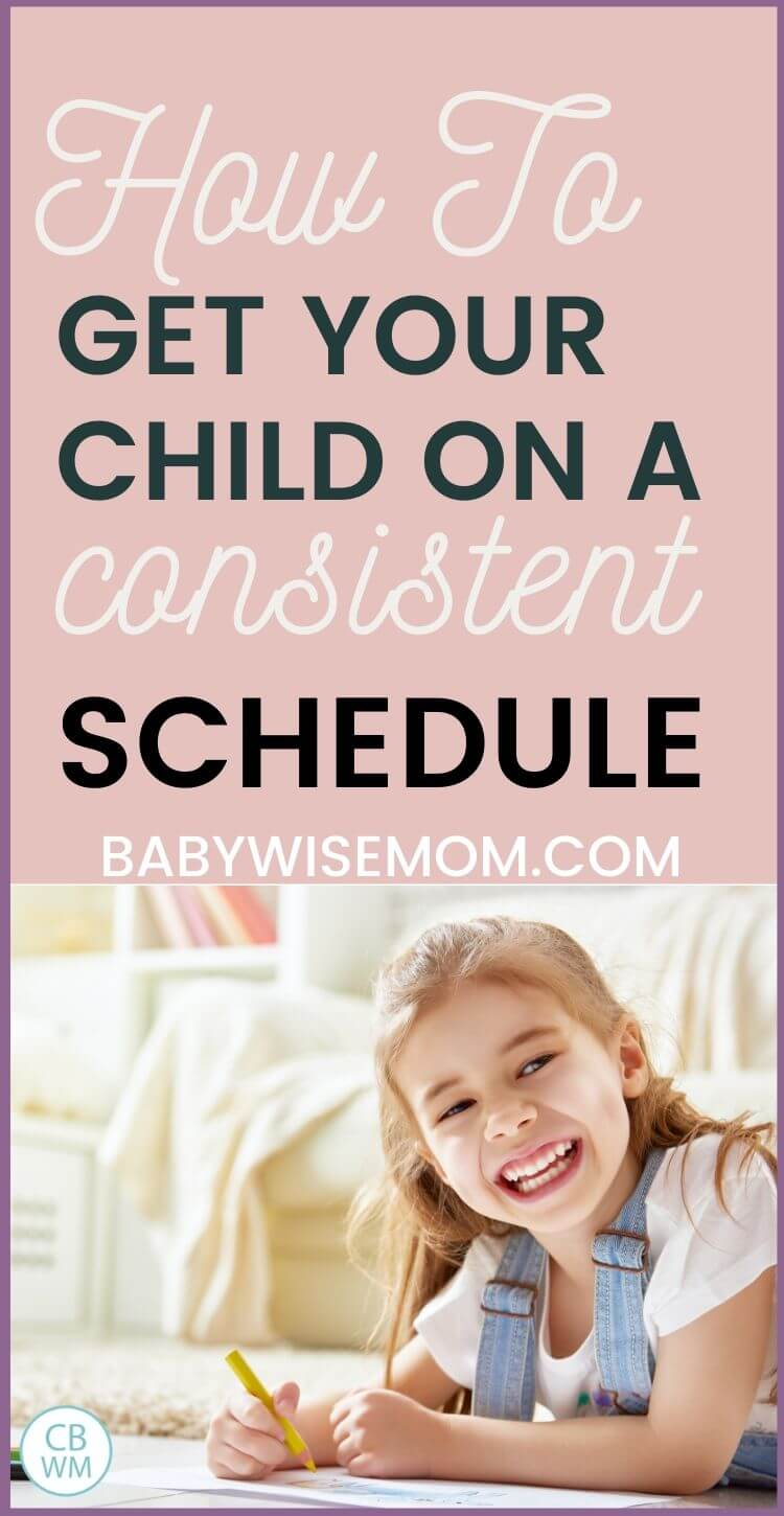 Get your child on a consistent schedule pinnable image