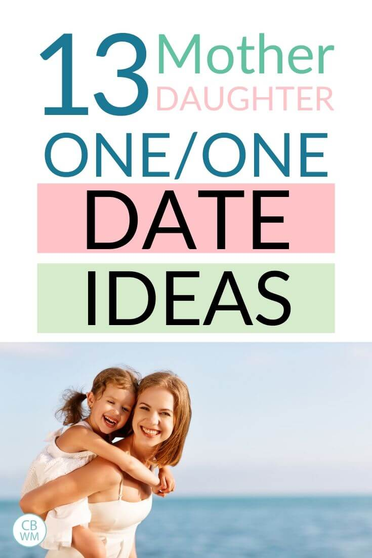 13 Mother Daughter one on one date ideas pinnable image