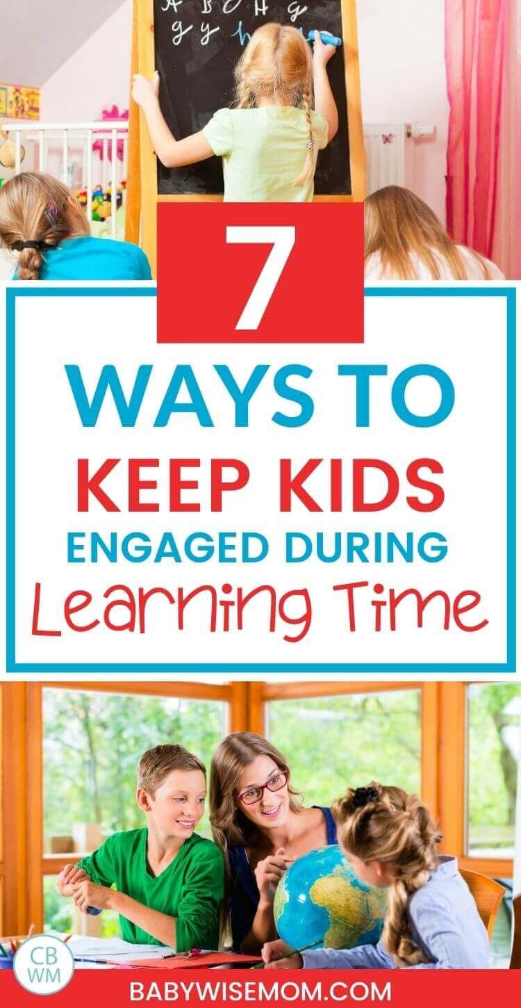7 ways to keep kids engaged during learning time pinnable image