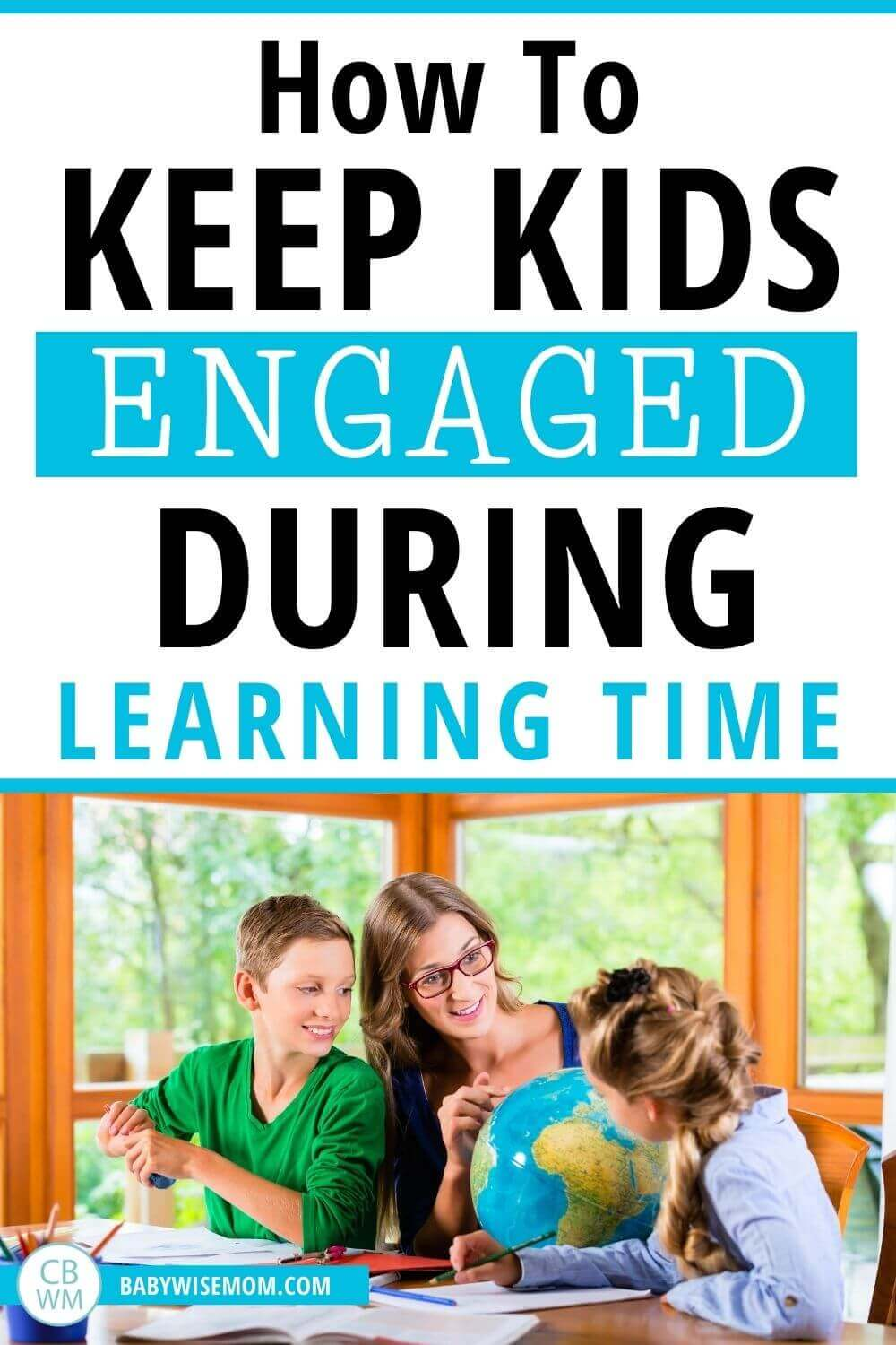 Keep kids engaged during learning time pinnable image