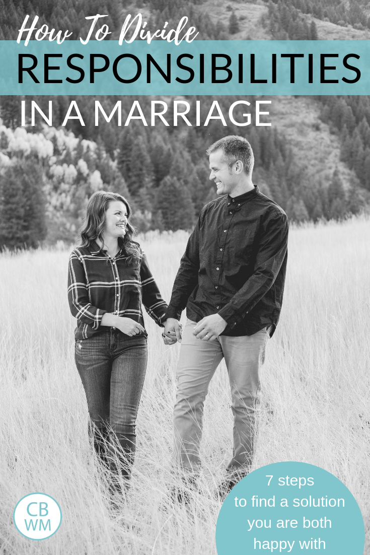 How to Divide Responsibilities in a Marriage. How to find a solution you are both happy with and how to keep it that way! Seven steps to take to get on the same page.