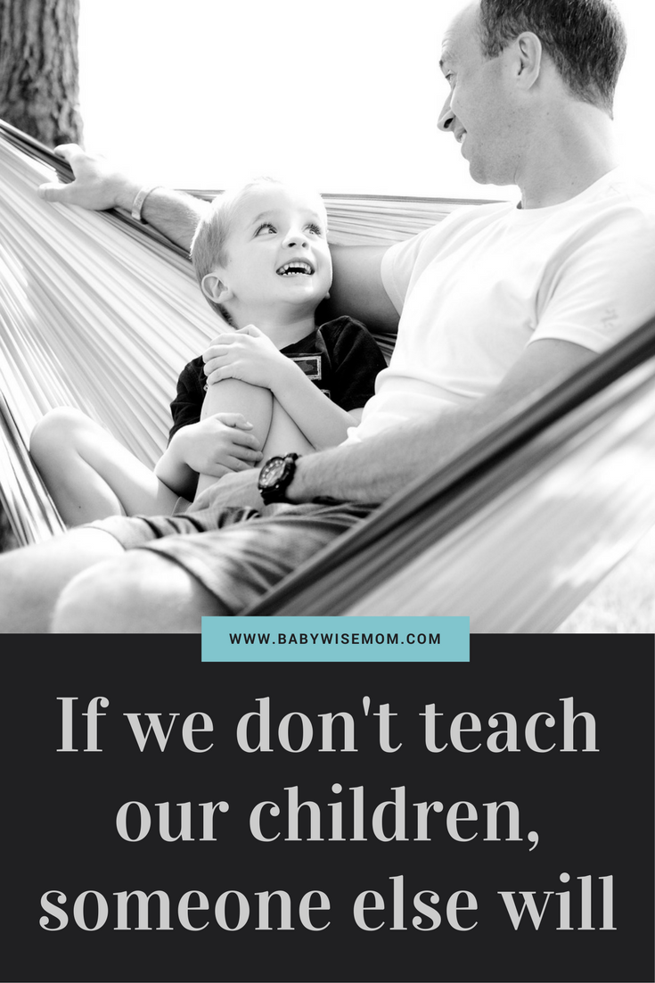 If we don't teach our children, someone else will