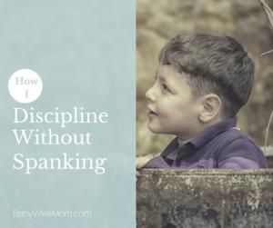 How I discipline without spanking