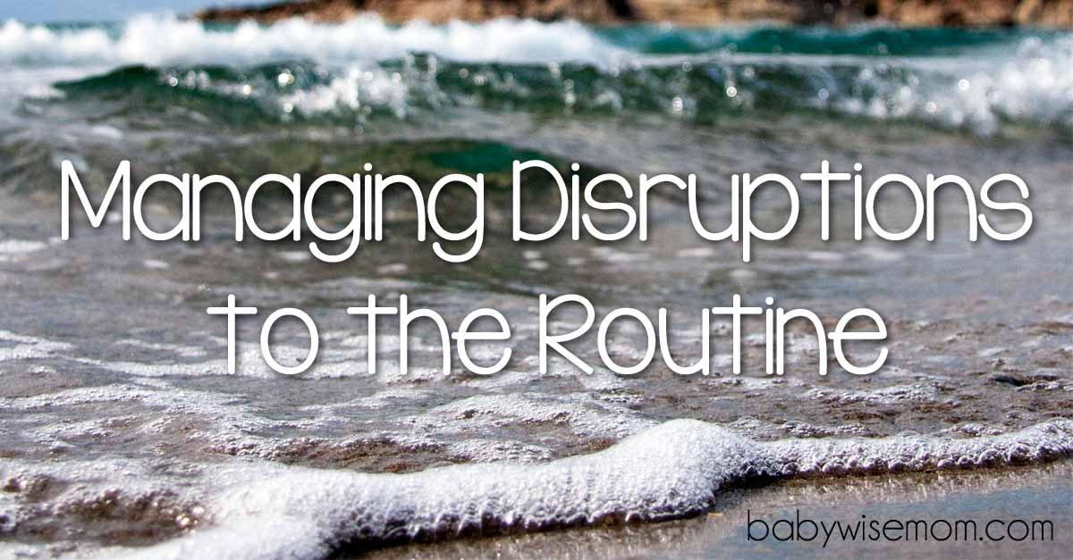 Managing Disruptions to the Routine