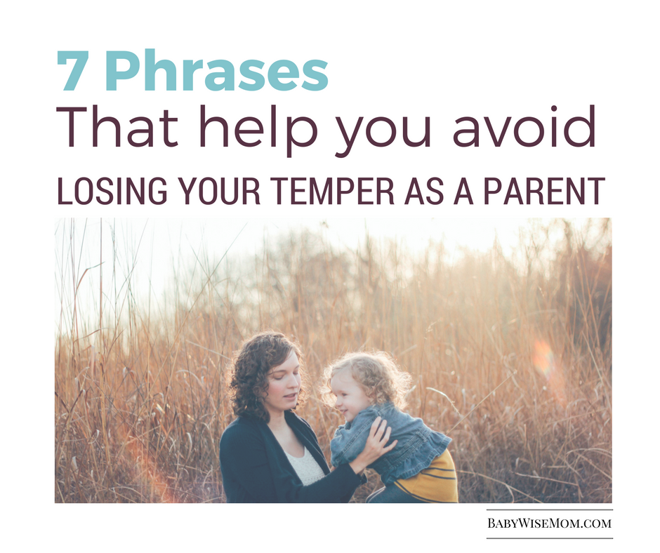 7 phrases that will help you avoid losing your temper as a parent