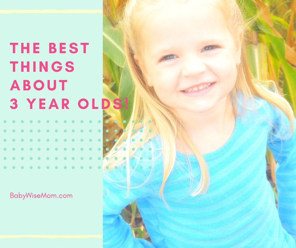 The Best Things About Three Year Olds
