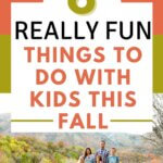 6 fun things to do with kids this fall