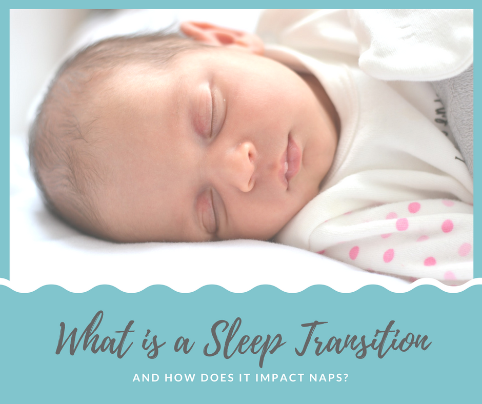 What is a sleep transition and how does it impact naps?