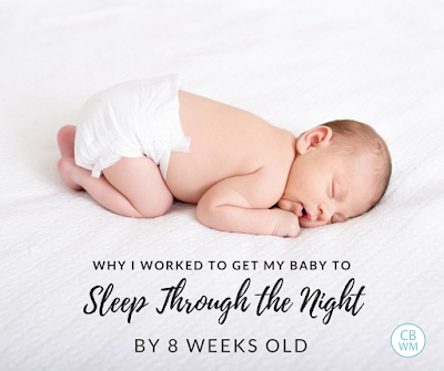 Why I Worked to Get My Baby To Sleep Through the Night by 8 Weeks Old with a picture of a baby sleeping.