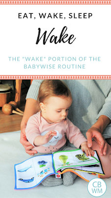 Everything you need to know about the wake portion of the Babywise schedule | baby schedule | baby playtime | babywise | #babywise #babyplaytime