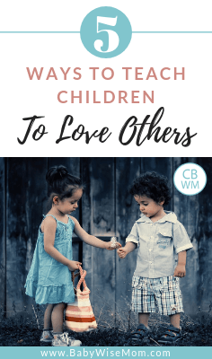 How to Teach Your Child to Love Others. Five things you can do to teach your child to have love for others and show that love.