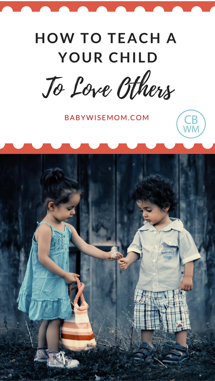 How to Teach Your Child to Love Others | Love | moral training