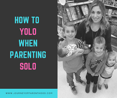 How to Yolo When Parenting Solo | parenting | motherhood