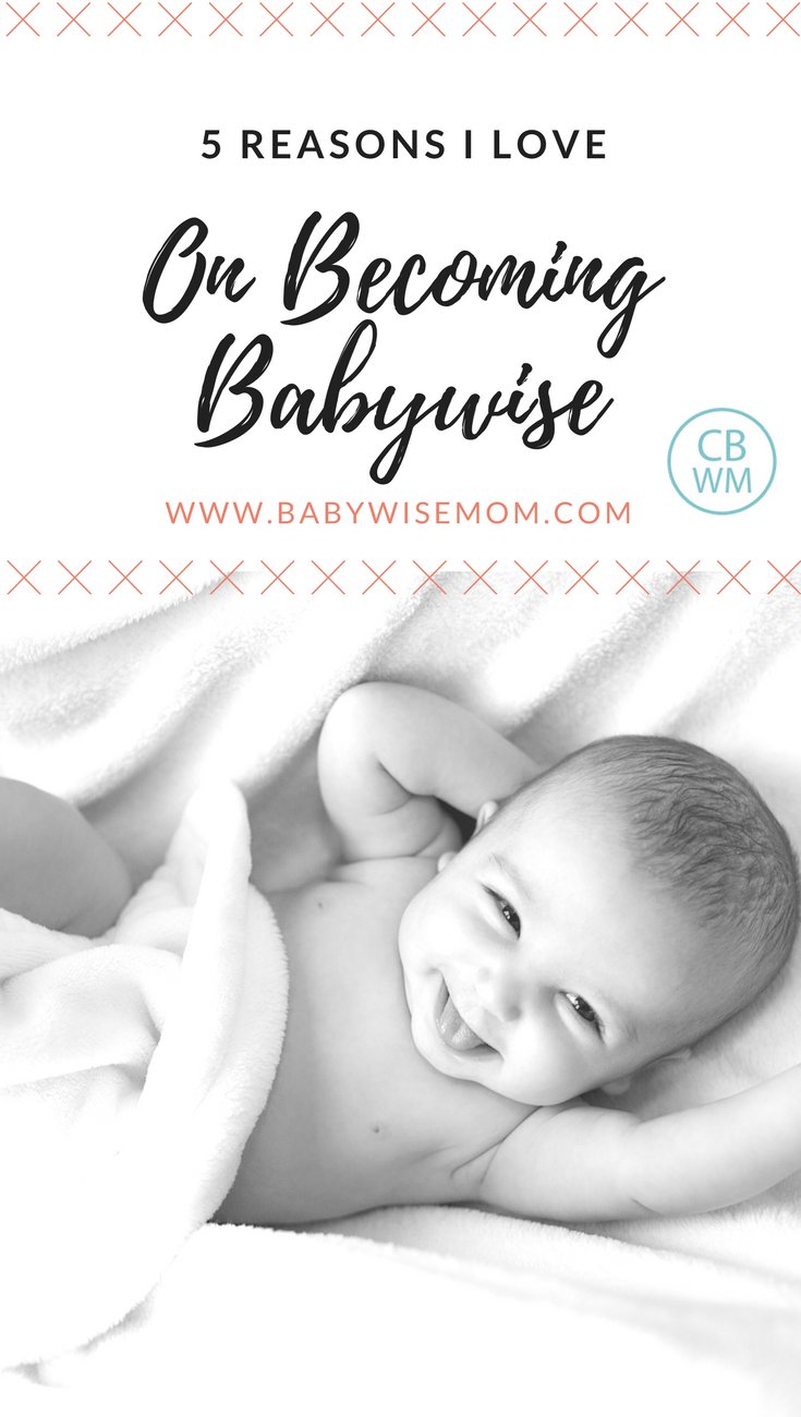 Reasons to Love On Becoming Babywise. The benefits of Babywise and why it can work well to get baby on a consistent schedule and sleeping well for naps and nighttime.