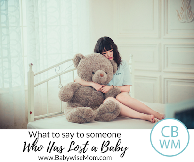 What To Say To a Woman Who Has Lost a Baby that will be helpful and what not to say.