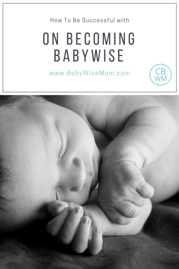 How To Do On Becoming Babywise. A full step-by-step guide written by the Babywise Mom. How to use the Babywise method to get baby sleeping with a picture of a sleeping baby