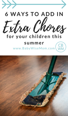 6 Ways to Add in Extra Chores for Your Children This Summer | chores | chores for children