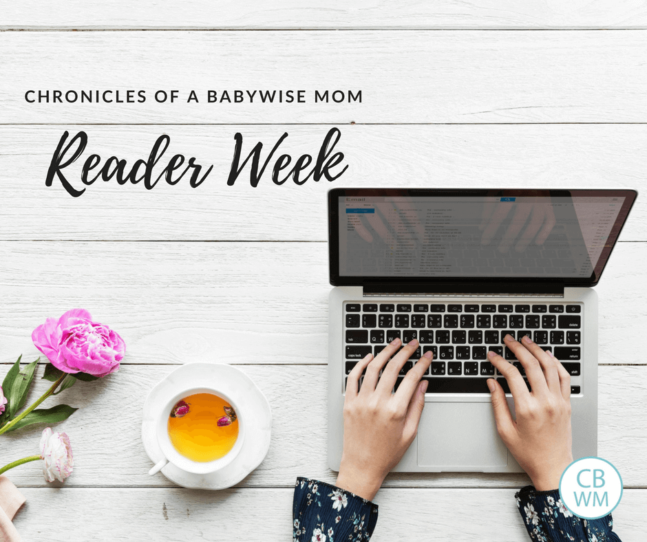 Chronicles of a Babywise Mom Reader Week