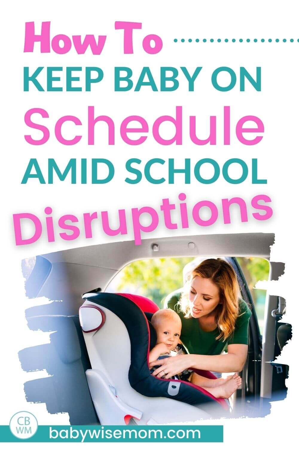 How to keep baby on schedule amid school disruptions pinnable image