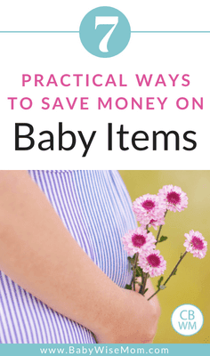 Practical Ways to Save Money on Baby Items. Tips to save money on everything you need for baby.