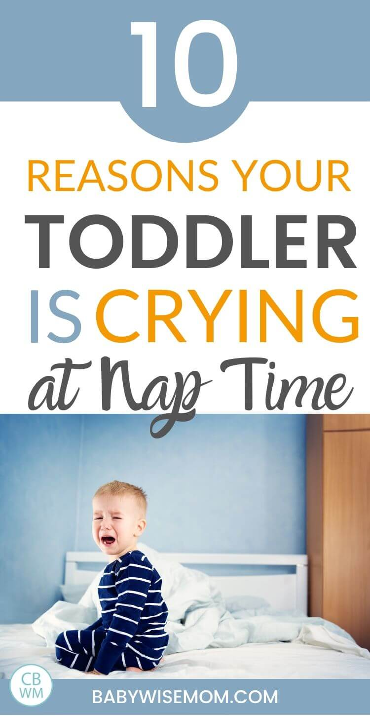 10 reasons your toddler is crying at nap time pinnable image