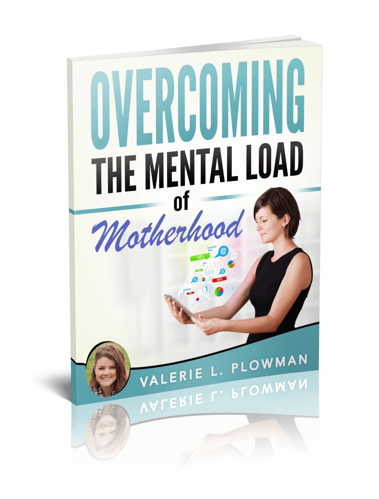 Overcoming the Mental Load of Motherhood. An eBook to help women manage the overwhelm of motherhood and life book cover