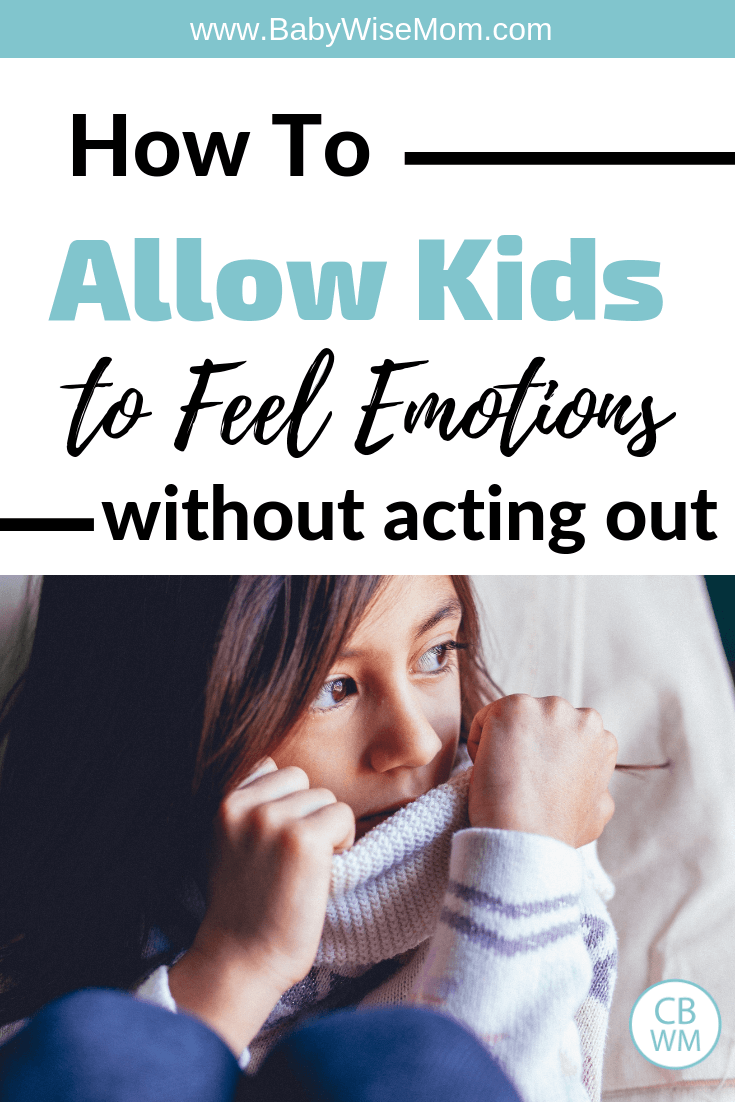 How to Allow Children to Feel Without Acting Out. Children can have feelings and emotions, but need to learn to manage them.