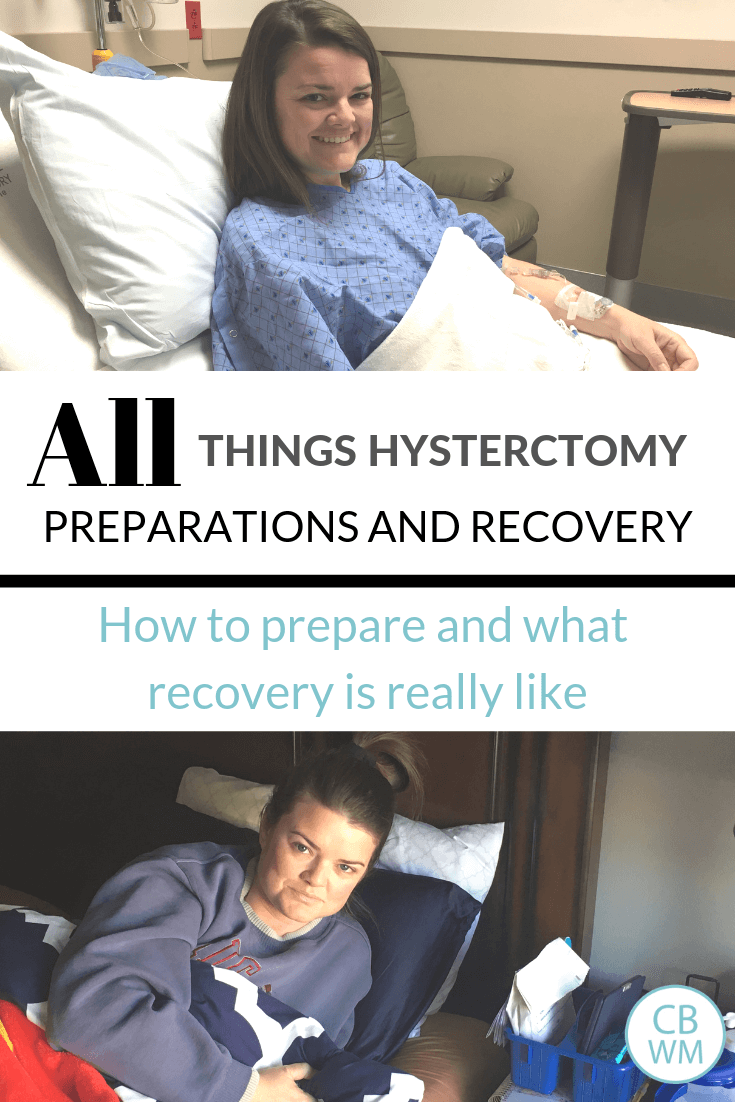 Hysterectomy: Preparations and Recovery for this surgery. What recovery is like, tips for a smooth recovery, and how to prep for surgery.