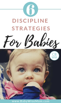 Discipline strategies for baby. 6 strategies to use to correct your baby or young toddler.