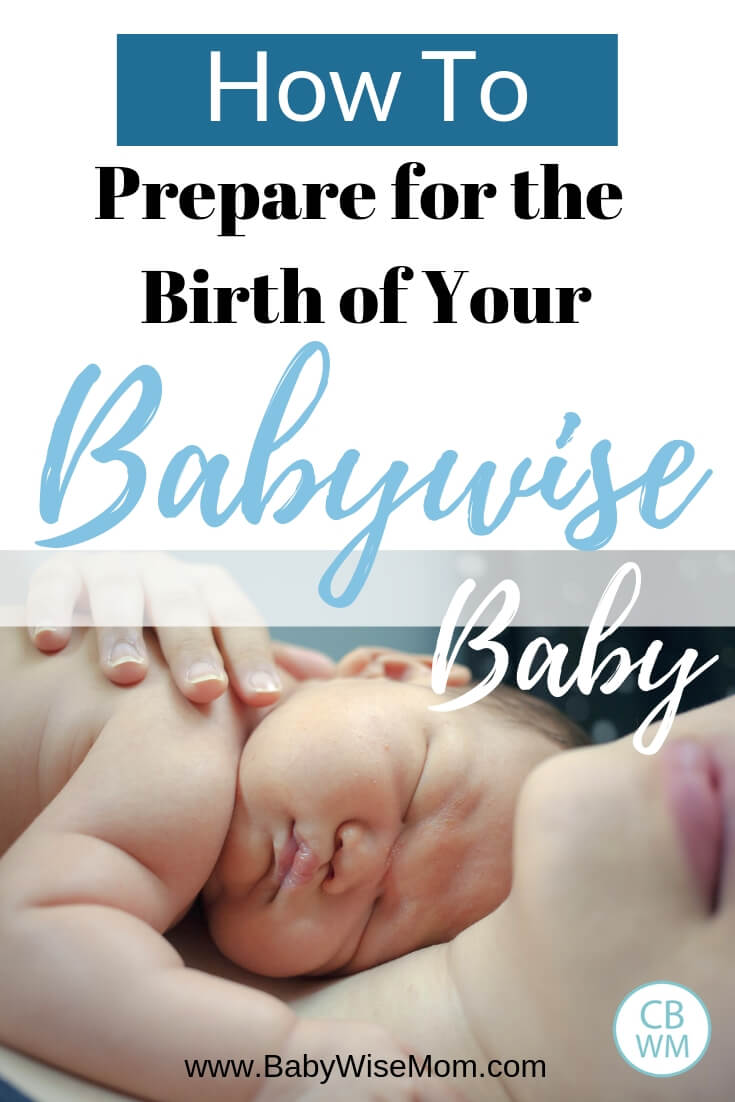 Newborn baby photo with the words How to prepare for the birth of your babywise baby