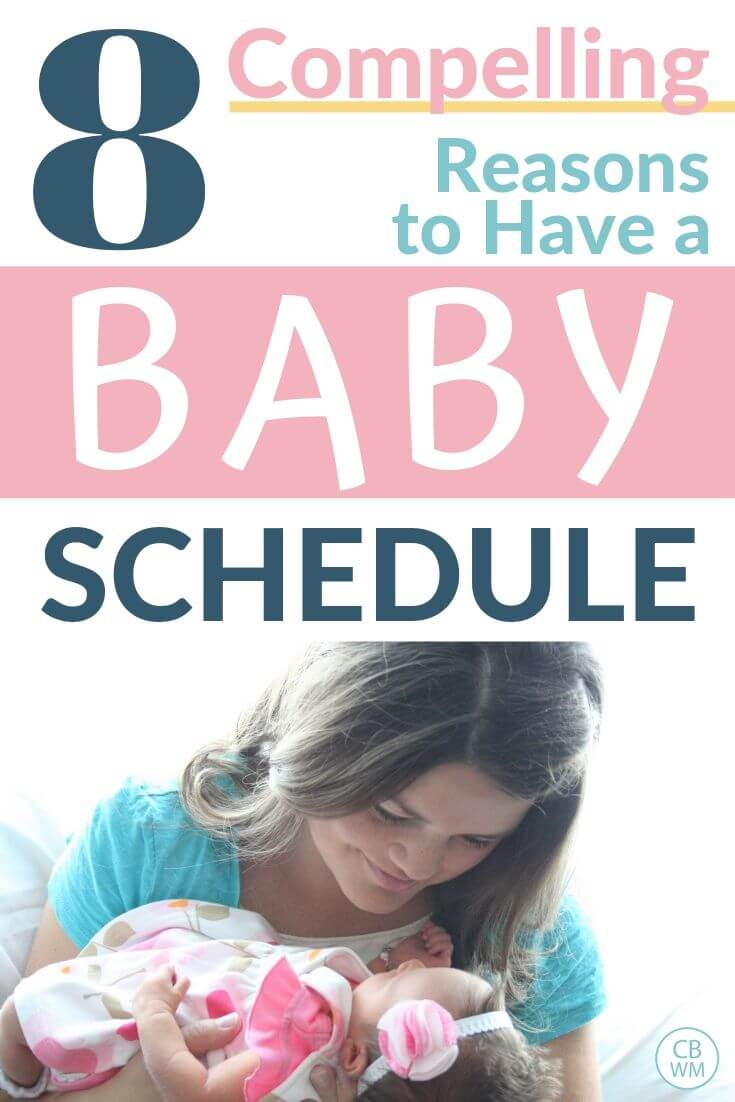 Compelling reasons to have a baby schedule with a picture of a mom and newborn baby