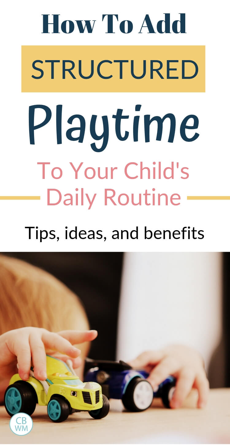 A pinnable image that reads How to Add Structured Playtime to Your Child's Daily Routine with a picture of a boy playing with toy cars