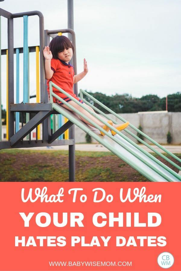 Picture of an upset child on a slide with the words What To Do When Your Child Hates Playdates