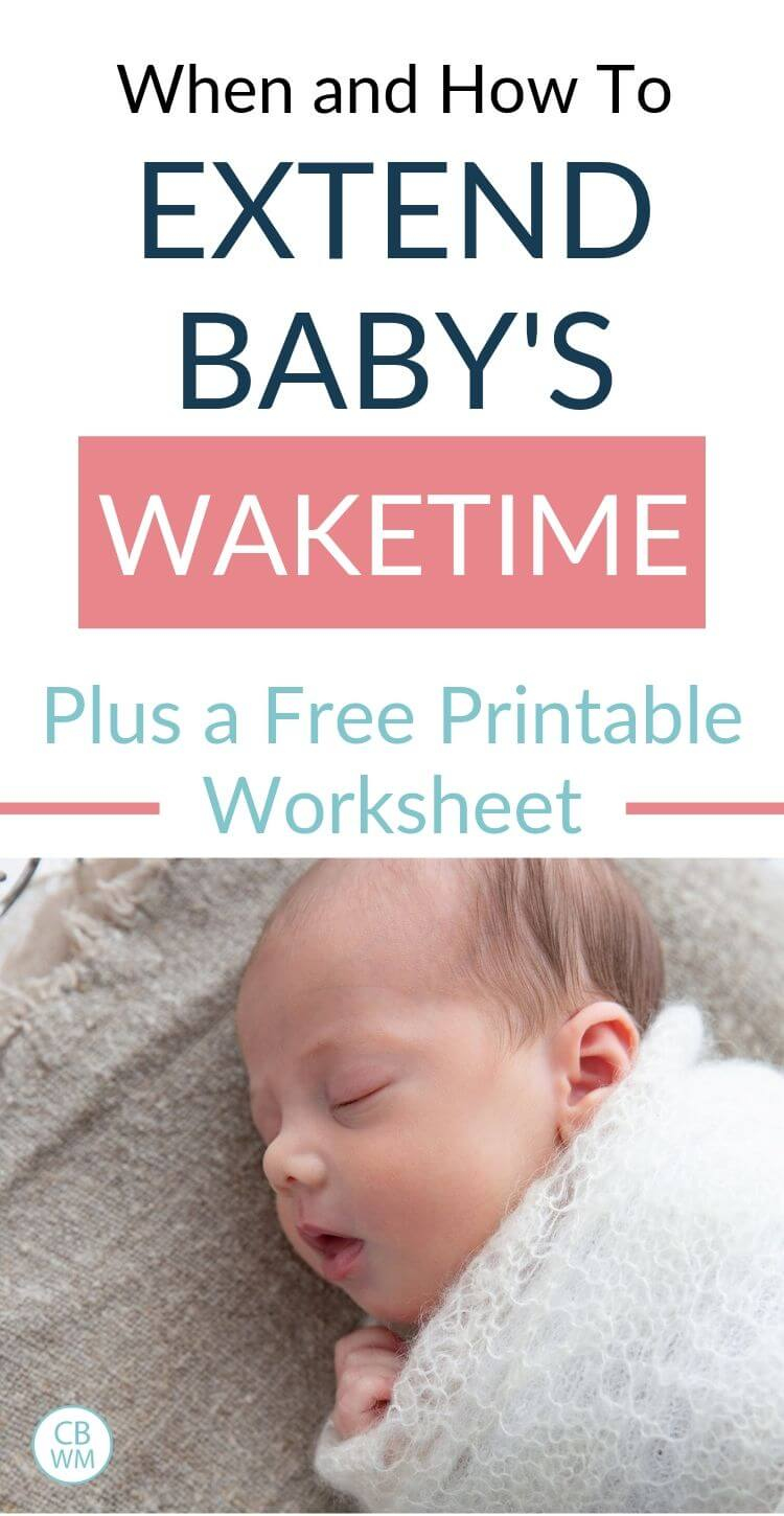 When to Extend Baby's Waketime Length pinnable image