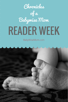 Chronicles of a Babywise Mom Reader Week 2018. Connect with other Babywise Moms.
