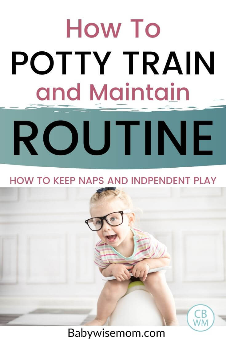 How to potty train and maintain a routine